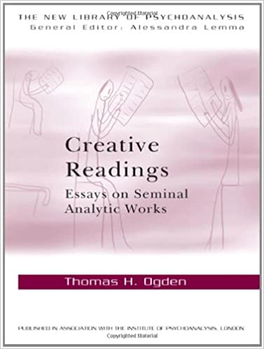 com creative readings essays on seminal analytic works creative readings essays on seminal analytic works the new library of psychoanalysis 1st edition