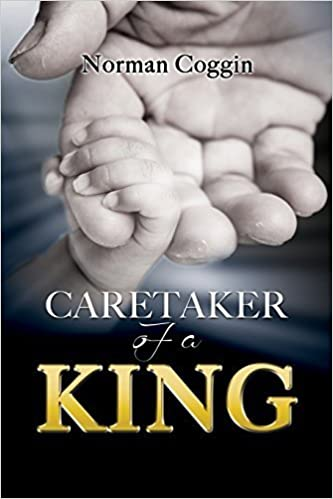 CARETAKER OF A KING by Norman Coggin (2015-11-12)