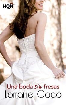 Una boda sin fresas (HQÑ) (Spanish Edition) by [Cocó, Lorraine]