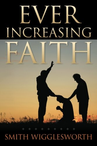 Ever Increasing Faith (The Best Sermon Ever Preached)