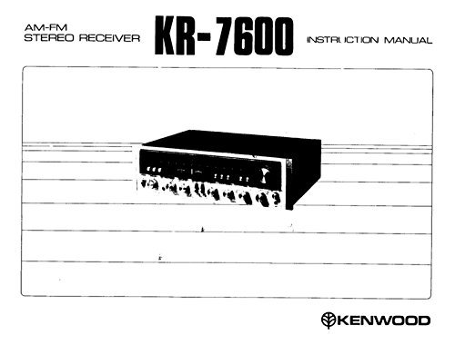 Kenwood KR-7600 Receiver Owners Instruction Manual Reprint [Plastic Comb] [Jan 01, 1900] - Kenwood Receiver Manuals