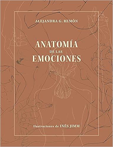 Anatomía de las emociones de Alejandra G. Remón y Inés Jimm