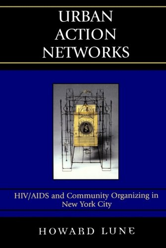 Urban Action Networks: HIV/AIDS and Community Organizing in New York City