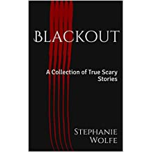 Blackout: A Collection of True Scary Stories