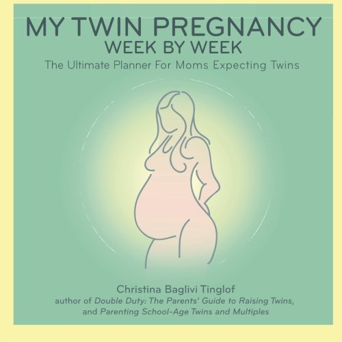 My Twin Pregnancy Week by Week: The Ultimate Planner for Moms Expecting Twins