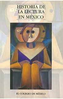 Historia de la lectura en México (Estudios Historicos) (Spanish Edition)
