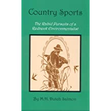 Country Sports - The Rabid Pursuits of a Redneck Environmentalist