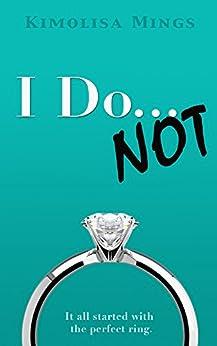 I Do... NOT by [Mings, Kimolisa]