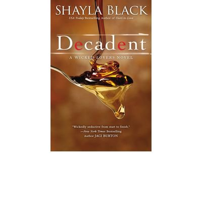 Download [ Decadent (Wicked Lovers Novels) By Black, Shayla ( Author ) Paperback 2013 ] pdf