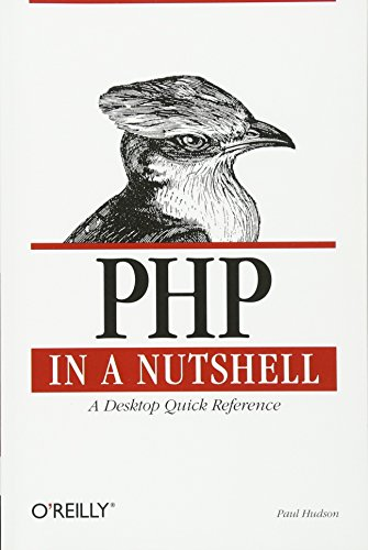 PHP in a Nutshell: A Desktop Quick Reference by O'Reilly Media