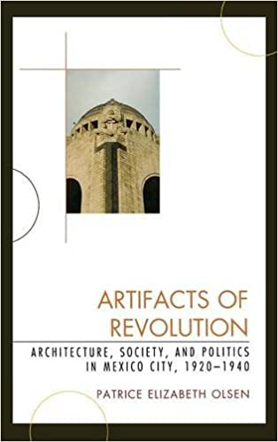 Artifacts of revolution architecture society and politics in artifacts of revolution architecture society and politics in mexico city 19201940 latin american silhouettes fandeluxe Gallery