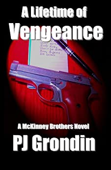A Lifetime of Vengeance (McKinney Brothers Murder Mystery Series Book 1) by [P. J. Grondin]