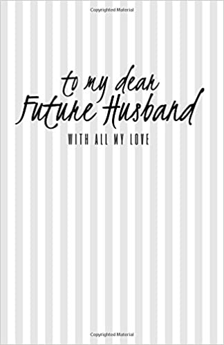 To My Dear Future Husband Journal Prompts For Letters To Dear