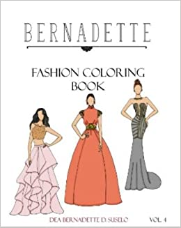 Amazon.com: BERNADETTE Fashion Coloring Book Vol. 4: Beautiful ...