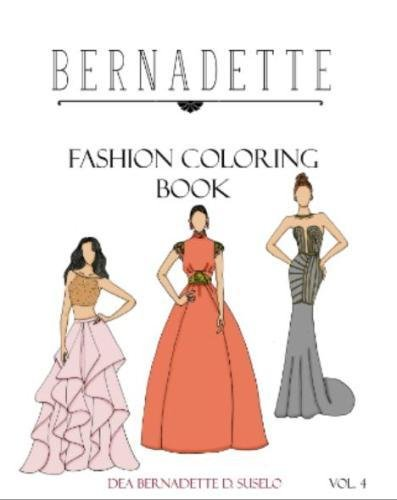 BERNADETTE Fashion Coloring Book Vol. 4: Beautiful designs of couture gowns (Volume 4)