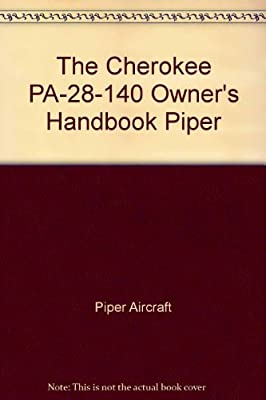 The Cherokee PA-28-140 Owner's Handbook Piper