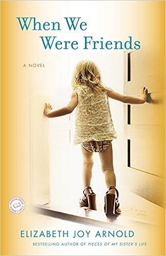 When We Were Friends A Novel Amazon Fr Elizabeth Arnold