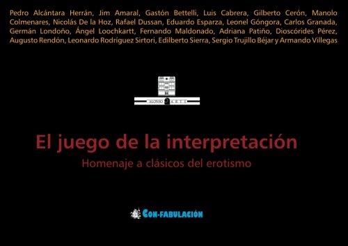 El juego de la interpretación: Homenaje a clásicos del erotismo (Spanish Edition)