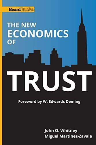 The New Economics of Trust by John O. Whitney (2014-05-01)