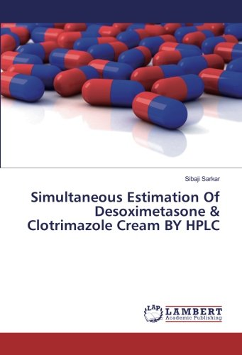 Simultaneous Estimation Of Desoximetasone & Clotrimazole Cream BY HPLC