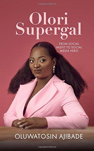Read Online OLORI SUPERGAL: SOCIAL MISFIT TO SOCIAL MEDIA HERO ebook