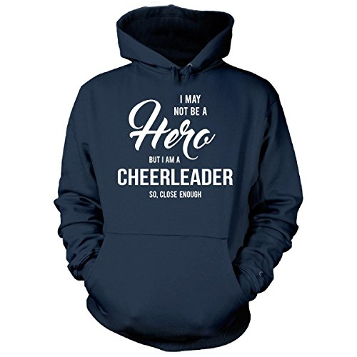I May Not Be A Hero But I'm A Cheerleader Cool Gift - Hoodie Navy L