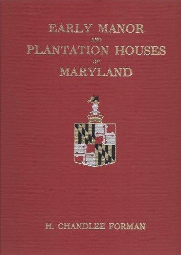 Plantation Manor (Early Manor and Plantation Houses of Maryland)