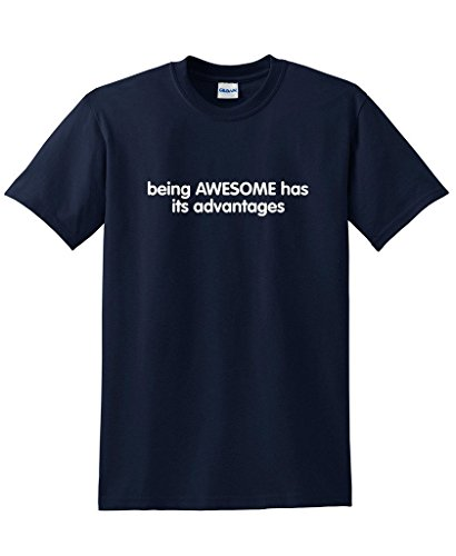 Being Awesome Has Its Advantages Sarcastic Men's Funny T Shirt 5XL Navy Tasteless Christmas Jokes