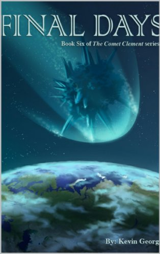 Final Days (Comet Clement series, #6) ()