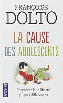 La Cause Des Adolescents Francoise Dolto Babelio