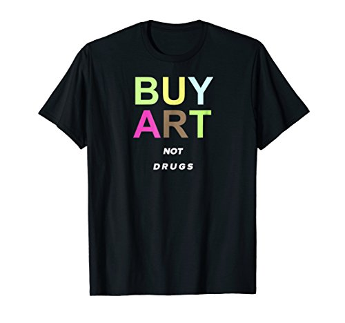 Buy Art Not Drugs T Shirt ()