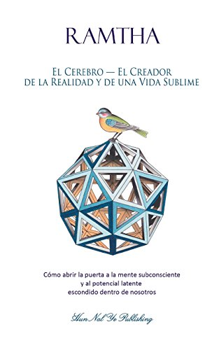 El Cerebro - El Creador de la Realidad y de una Vida Sublime: Como abrir la puerta a la mente subconsciente y al potencial latente escondido dentro de ... Norte Ram) (Volume 2)  [The Enlightened One, Ramtha] (Tapa Blanda)