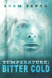 Temperature: Bitter Cold by Adam Santo (2012-10-04)