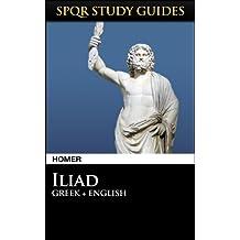 Homer: The Iliad in Greek + English (SPQR Study Guides Book 32)