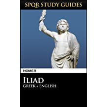 Homer: The Iliad in Greek + English (SPQR Study Guides Book 32)
