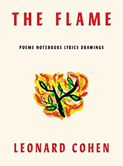 The Flame: Poems & Selections from Notebooks