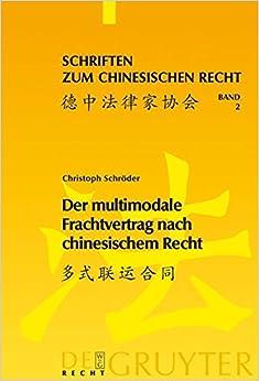 Book Der Multimodale Frachtvertrag Nach Chinesischem Recht (Schriften Zum Chinesischen Recht)