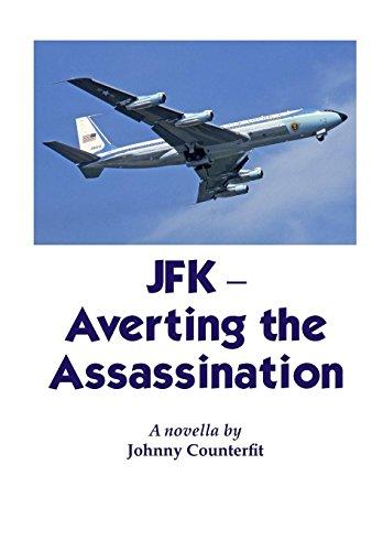 JFK-Averting the Assassination
