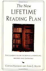 The New Lifetime Reading Plan: The Classical Guide to World Literature, Revised and Expanded