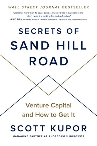 Secrets of Sand Hill Road: Venture Capital and How to Get It
