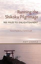 Running the Shikoku Pilgrimage: 900 Miles to Enlightenment