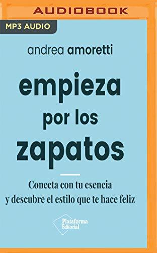 Empieza por los zapatos (Spanish Edition)