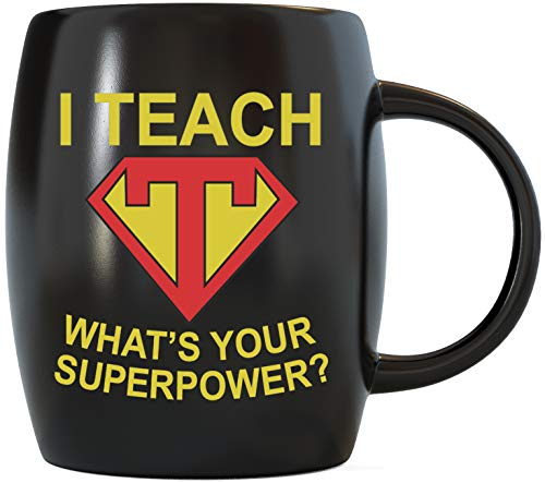 Teacher Appreciation Gifts from Students Graduation Novelty Mug Special Gag Teaching Gift I Teach What's Your Superpower Funny Classroom Decorations for Men Women Teachers Ceramic Coffee Mug Tea Cup