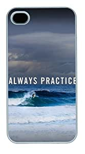 iPhone 4s Case & Cover - Always Practice PC Case For iPhone 4 and iPhone 4S White