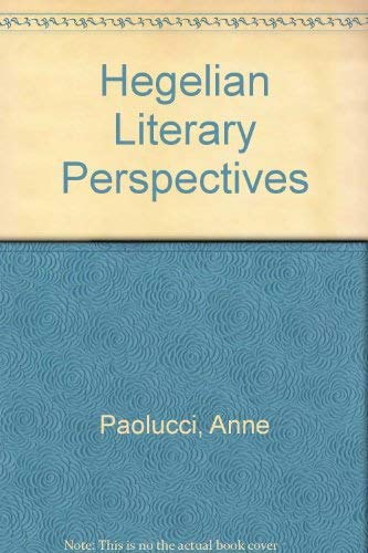 Hegelian Literary Perspectives Anne Paolucci