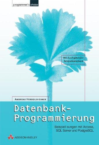 Datenbank-Programmierung Beispiellösungen mit Access, SQL Server und PostgreSQL (Programmer's Choice) Gebundenes Buch – 15. Mai 2002 Andreas Herbolsheimer Addison-Wesley 3827319455 MAK_MNT_9783827319456