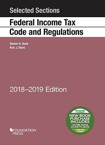 Selected Sections Federal Income Tax Code And Regulations  2018 2019  Selected Statutes