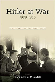 Hitler at War: Meetings and Conferences, 1939-1945