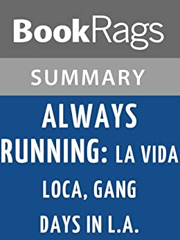 a summary of always running by luis t rodriguez Welcome to the litcharts study guide on louis j rodriguez's always running created by the original team behind sparknotes, litcharts are the world's best literature guides in the years following world war ii, there was a sudden influx of immigrants into the united states from latin american.