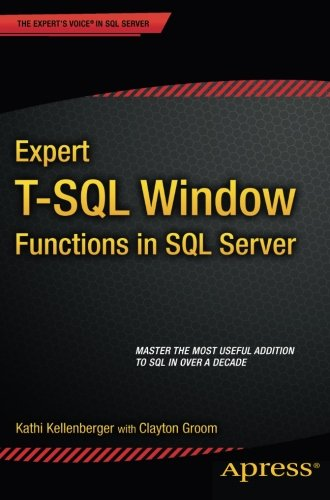 Expert T-SQL Window Functions in SQL Server by Apress